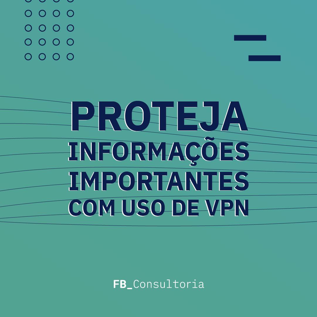 proteja as informações com o uso do vpn